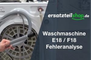 Fehleranalyse: E18 / F18 Bosch Siemens Waschmaschine