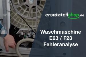 Fehleranalyse: E23 / F23 Bosch Siemens Waschmaschine
